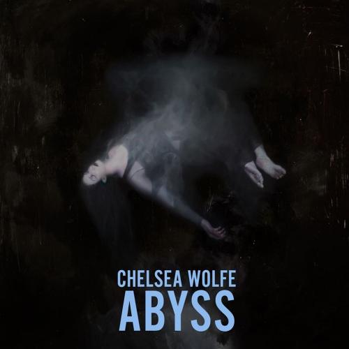 abyss chelsea wolfe.jpg